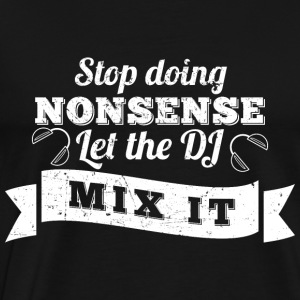 DJ Shirt Let the DJ mix it! - Männer Premium T-Shirt