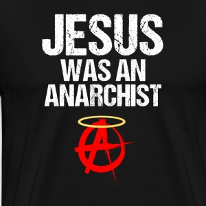 Jesus Christ Anarchist Pazifist Anarchist - Männer Premium T-Shirt