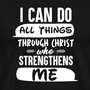 Christ strengthens Me - Männer Premium T-Shirt