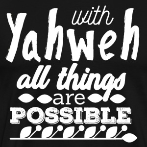 With Yahwe All Things are Possible - White - Men's Premium T-Shirt
