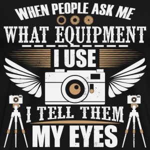 Camera is my eyes - fotograf - kamera - Männer Premium T-Shirt