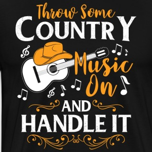 Throw Some Country Music On And Handle It - Men's Premium T-Shirt