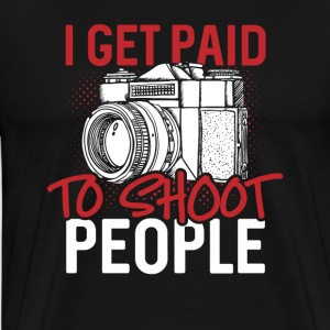 I get paid to shoot people - Männer Premium T-Shirt