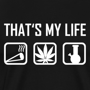 This is my life - Cannabis Weed THC CBD stoned - Men's Premium T-Shirt