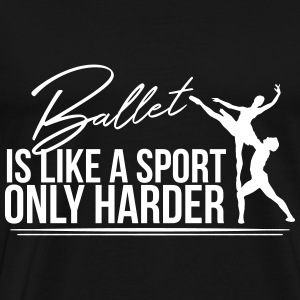 Ballet dance is like sport - Men's Premium T-Shirt