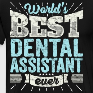 Worlds Best Dental Assistant Ever Funny Gift - Männer Premium T-Shirt