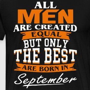 All men the best are born in September - Men's Premium T-Shirt