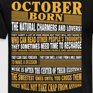 October born the natural charmers and lovers - Men's Premium T-Shirt