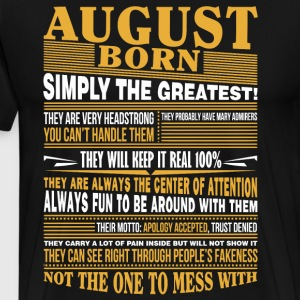 August born simply the greatest - Men's Premium T-Shirt