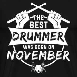 The best drummers were born in November - Men's Premium T-Shirt