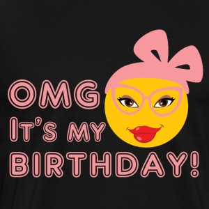 OMG. It's my Birthday. Birthday girl - Men's Premium T-Shirt