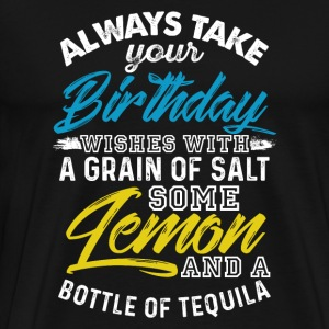 Take Your Birthday With Salt Lemon and Tequila - Men's Premium T-Shirt