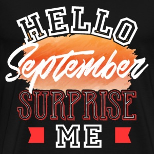 Hallo september verrassing me - Mannen Premium T-shirt