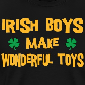 Funny Irish Boys Make Wonderful Toys - Men's Premium T-Shirt