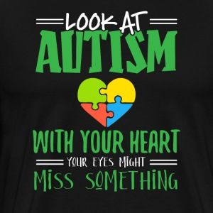 Look at Autism with your heart - Männer Premium T-Shirt