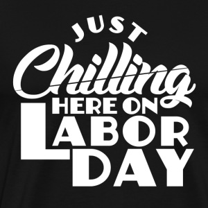 Labor Day - Holiday - ledig dag - Arbete - Jobb - Premium-T-shirt herr