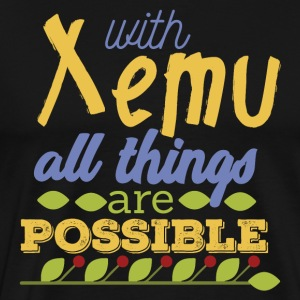 With Xemu All Things are Possible - Men's Premium T-Shirt