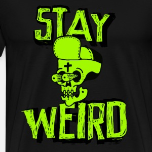 Stay Weird Crazy Gangster Skull Skull Freak