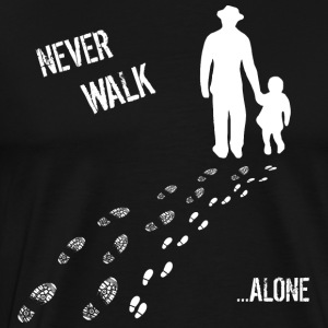 FATHER & DAUGHTER NEVER WALK ALONE - Men's Premium T-Shirt