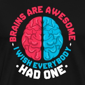 SCIENCE BRAIN: BRAINS ARE AWESOME GIFTS - Men's Premium T-Shirt