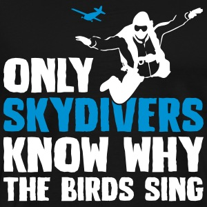 Skydivers know the birds sing - Men's Premium T-Shirt