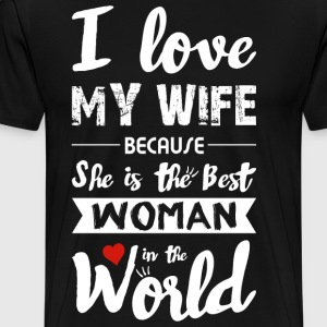 I Love my Wife - Best Woman - Männer Premium T-Shirt