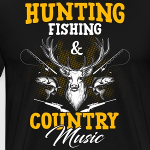 Hunting Fishing And Country Music - Männer Premium T-Shirt