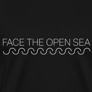 FACE THE OPEN SEA - Premium T-skjorte for menn