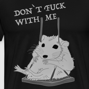 DON`T FUCK WITH ME - Men's Premium T-Shirt
