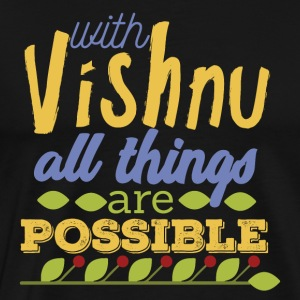 With Vishnu All Things are Possible - Men's Premium T-Shirt
