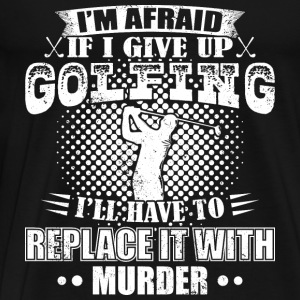 If I Give up Golfing - golfer - lustig - Männer Premium T-Shirt
