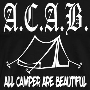 ACAB All Camper Are Beautiful - Men's Premium T-Shirt