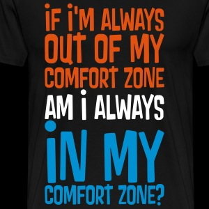 ALWAYS OUT OF COMFORT EQUALS ALWAYS IN THE ZONE?