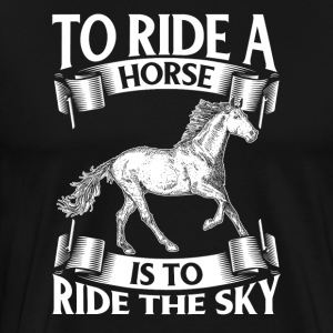At ride en hest Er To Ride The Sky - Herre premium T-shirt
