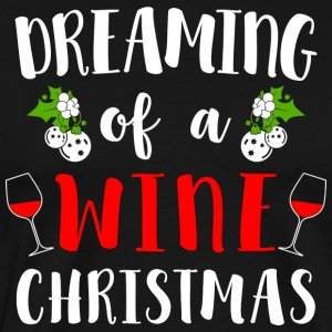 Dreaming Of A Wine Christmas - Men's Premium T-Shirt