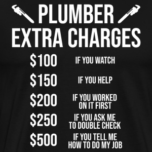 Funny Plumber Extra Charges Plumbing Gift T-Shirt