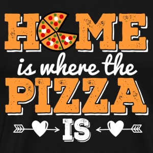 HOME is where the PIZZA is - Men's Premium T-Shirt