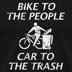 BIKE TO THE PEOPLE CAR TO THE TRASH WHITE - Men's Premium T-Shirt