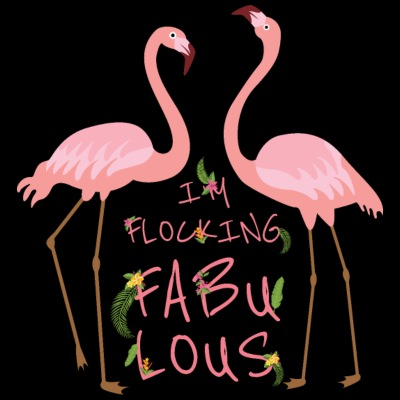 I'm Flocking Fabulous - Flamingo Paradise Vacation