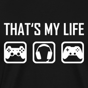 This is my life - Gaming Video Games Gamer Game - Men's Premium T-Shirt