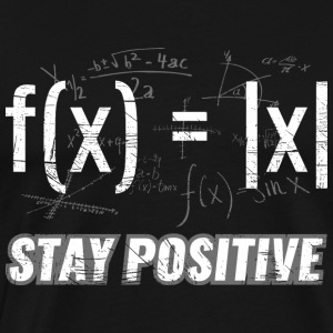 Sjove funktioner> Stay Positive - Herre premium T-shirt