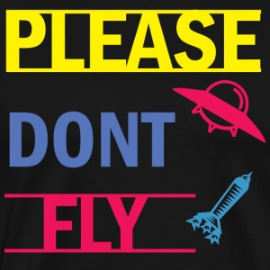DONT FLY - Herre premium T-shirt