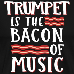 Trompet Er Bacon Of Music - Premium T-skjorte for menn