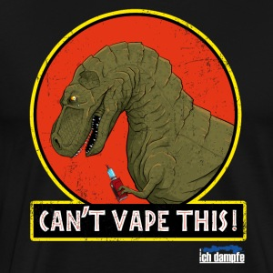 T-Rex Can not vape this - Men's Premium T-Shirt