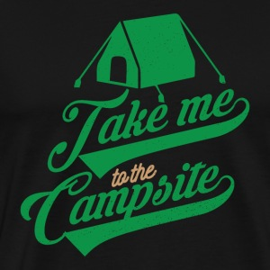Take me to the Campsite - Männer Premium T-Shirt