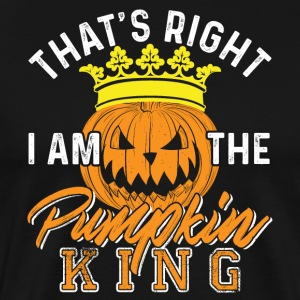 That's Right I am the Pumpkin King - Men's Premium T-Shirt