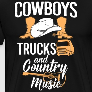 Cowboys Trucks And Country Music - Men's Premium T-Shirt