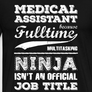 Medical Assistant gift idea birthday t-shirt - Men's Premium T-Shirt