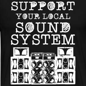 support you local soundsystem - Männer Premium T-Shirt