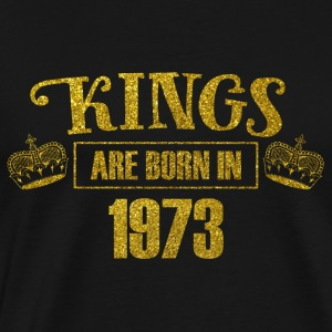 Kings are born in 1973 - Birthday Koenigsgold - Men's Premium T-Shirt